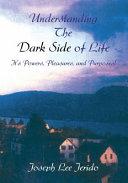 Understanding the Dark Side of Life [Pdf/ePub] eBook