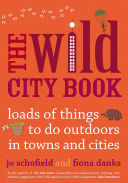 The Wild City Book: Loads of Things to do Outdoors in Towns ...