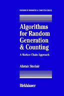 Algorithms for Random Generation and Counting: A Markov Chain Approach