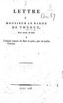 Pdf Lettre à Monsieur le Baron de Thugut, pour servir de suite à L'unique moyen de faire la paix, par un Noble vénitien