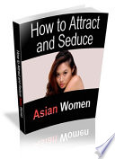How To Attract Seduce Asian Women