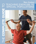 The Complete Guide to Teaching Exercise to Special Populations