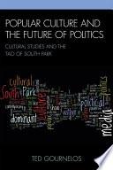 Popular Culture and the Future of Politics