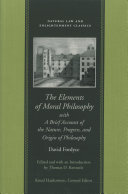 The Elements of Moral Philosophy, in Three Books with a Brief Account of the Nature, Progress, and Origin of Philosophy