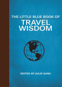 The Little Blue Book of Travel Wisdom