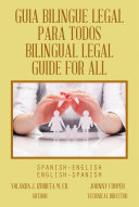 GUIA BILINGUE LEGAL PARA TODOS  BILINGUAL LEGAL GUIDE FOR ALL
