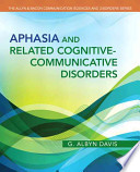 Aphasia and Related Cognitive-Communicative Disorders