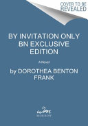 By invitation only a novel dorothea benton frank google books by invitation only a novel stopboris Gallery