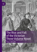 The Rise and Fall of the Victorian Three Volume Novel