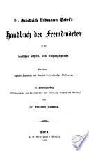 Dr. Friedrich Erdmann Petri's Handbuch der Fremdwörter in der deutschen Schrift- un Umgangssprache