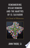 Remembering Oscar Romero and the Martyrs of El Salvador