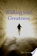 Walking Into Greatness Pb
