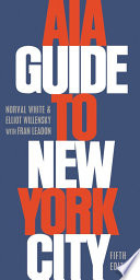 """AIA Guide to New York City"" by Norval White, Elliot Willensky, Fran Leadon"