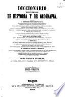 Diccionario universal de Historia y de Geografía  : contiene: historia propiamente dicha ...