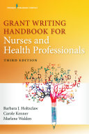 Grant Writing Handbook for Nurses and Health Professionals  Third Edition