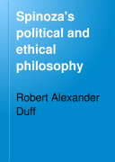 Spinoza s Political and Ethical Philosophy