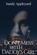 Don't Mess with Daddy's Girl [Pdf/ePub] eBook