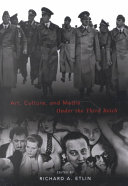 Art  Culture  and Media Under the Third Reich