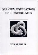 Quantum Foundations of Consciousness
