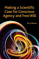 Making a Scientific Case for Conscious Agency and Free Will [Pdf/ePub] eBook