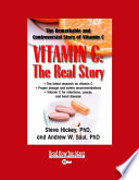 """""""Vitamin C: the Real Story: The Remarkable and Controversial Healing Factor: Easyread Super Large 20pt Edition"""" by Steve Hickey"""