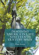 Imagining  America  in late Nineteenth Century Spain