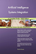 Artificial Intelligence Systems Integration A Complete Guide   2020 Edition