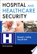 """Hospital and Healthcare Security"" by Russell Colling, Tony W York"