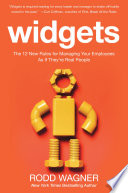 Widgets  The 12 New Rules for Managing Your Employees as if They re Real People