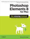 Photoshop Elements 8 for Mac: The Missing Manual [Pdf/ePub] eBook