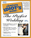 The Complete Idiot's Guide to the Perfect Wedding, 3E