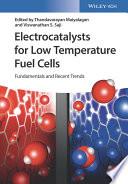 Electrocatalysts for Low Temperature Fuel Cells Book