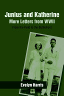 Junius and Katherine  More Letters from WWII  From the Field to the Battlefront