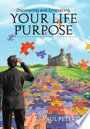 Discovering and Embracing Your Life Purpose