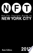 Not For Tourists Guide to New York City 2013 Book