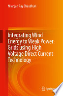 Integrating Wind Energy to Weak Power Grids using High Voltage Direct Current Technology
