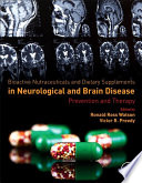 """Bioactive Nutraceuticals and Dietary Supplements in Neurological and Brain Disease: Prevention and Therapy"" by Ronald Ross Watson, Victor R. Preedy"