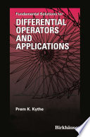 Fundamental Solutions for Differential Operators and Applications Book