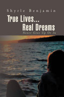 True Lives   Real Dreams