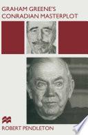 Graham Greene S Conradian Masterplot