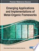 Emerging Applications and Implementations of Metal Organic Frameworks Book