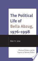 The Political Life of Bella Abzug, 1976–1998