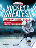Hockey S Greatest Game Winning Goals And Other Crunch Time Heroics