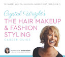 Crystal Wright   s The Hair Makeup   Fashion Styling Career Guide