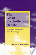 """The Great Psychotherapy Debate: Models, Methods, and Findings"" by Bruce E. Wampold"