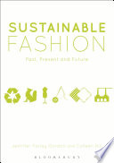 Cover of Sustainable fashion : past, present, and future