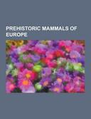 Prehistoric Mammals of Europe