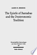 The Epistle Of Barnabas And The Deuteronomic Tradition