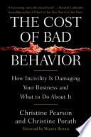The Cost of Bad Behavior