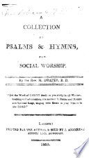 A Collection of Psalms & Hymns, for social worship. By the Rev. H. Draper